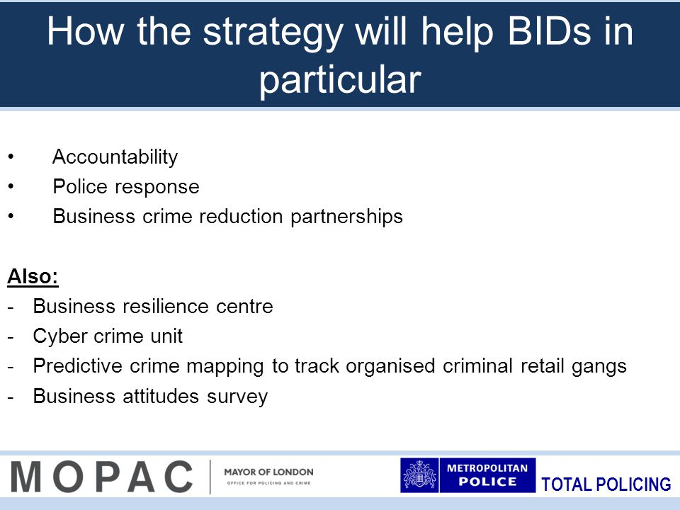 TOTAL POLICING What we want in return Design out crime Minimum standards Dare to share