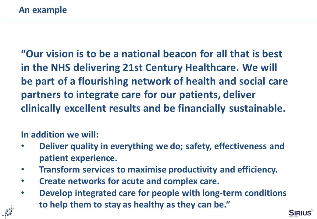 """An example """"Our vision is to be a national beacon for all that is best in the NHS delivering 21st Century Healthcare. We will be part of a flourishing"""