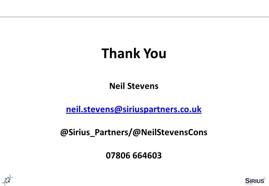 Thank You Neil Stevens neil.stevens@siriuspartners.co.uk @Sirius_Partners/@NeilStevensCons 07806 664603