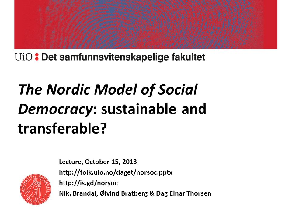 The Nordic Model of Social Democracy: sustainable and transferable.