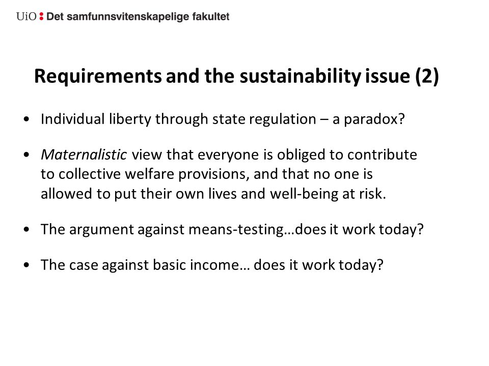Requirements and the sustainability issue (2) Individual liberty through state regulation – a paradox.
