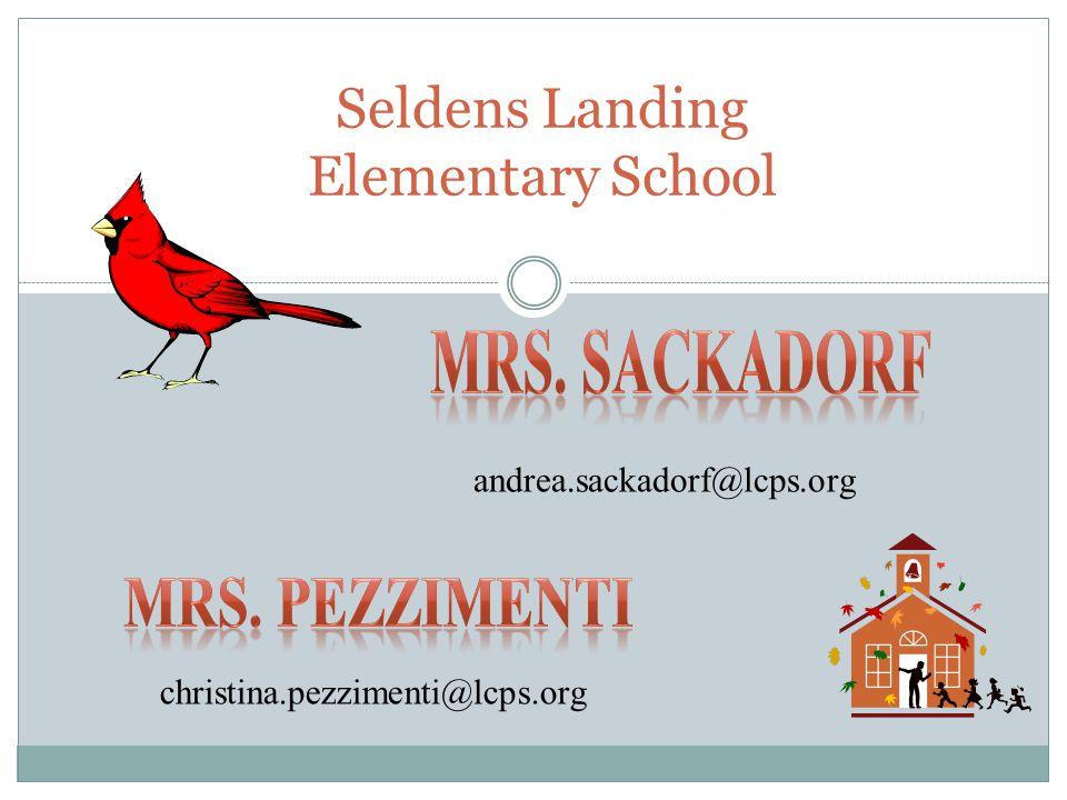 Seldens Landing Elementary School andrea.sackadorf@lcps.org christina.pezzimenti@lcps.org