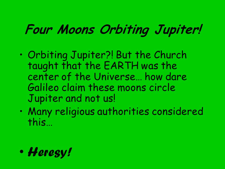 Four Moons Orbiting Jupiter. Orbiting Jupiter .