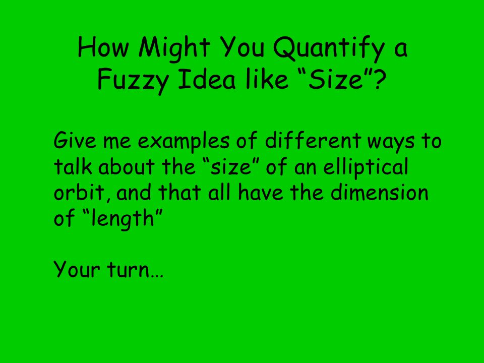 How Might You Quantify a Fuzzy Idea like Size .