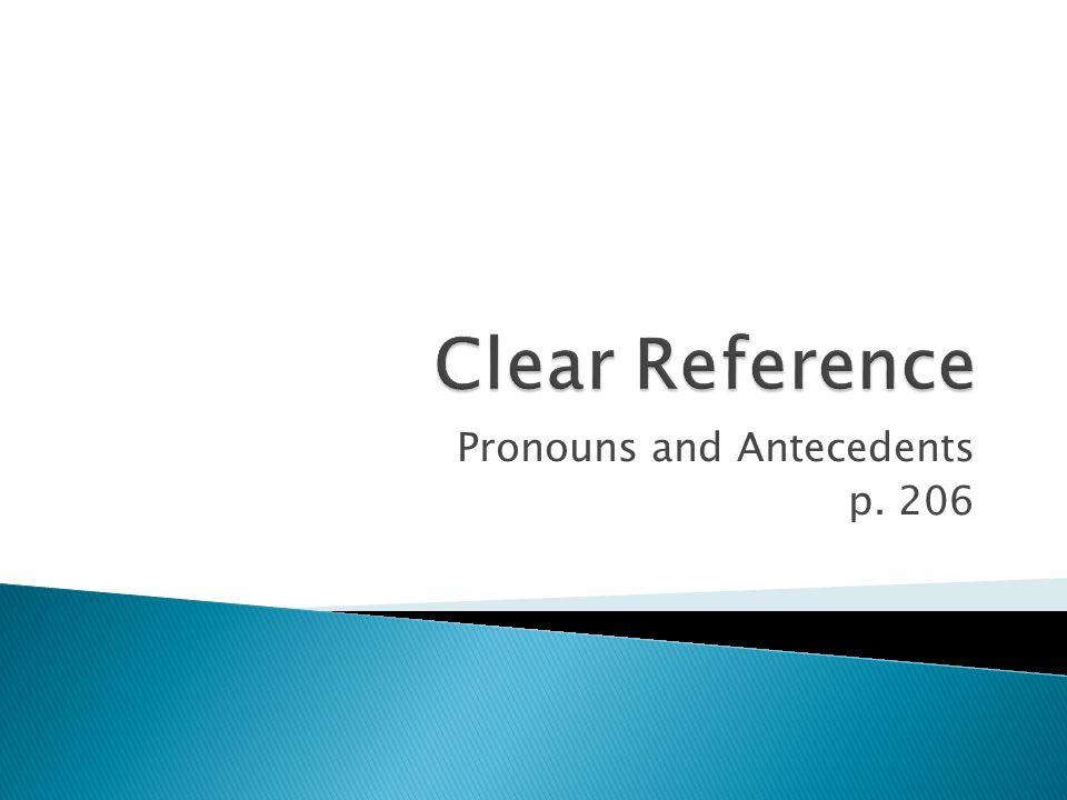 Pronouns and Antecedents p. 206
