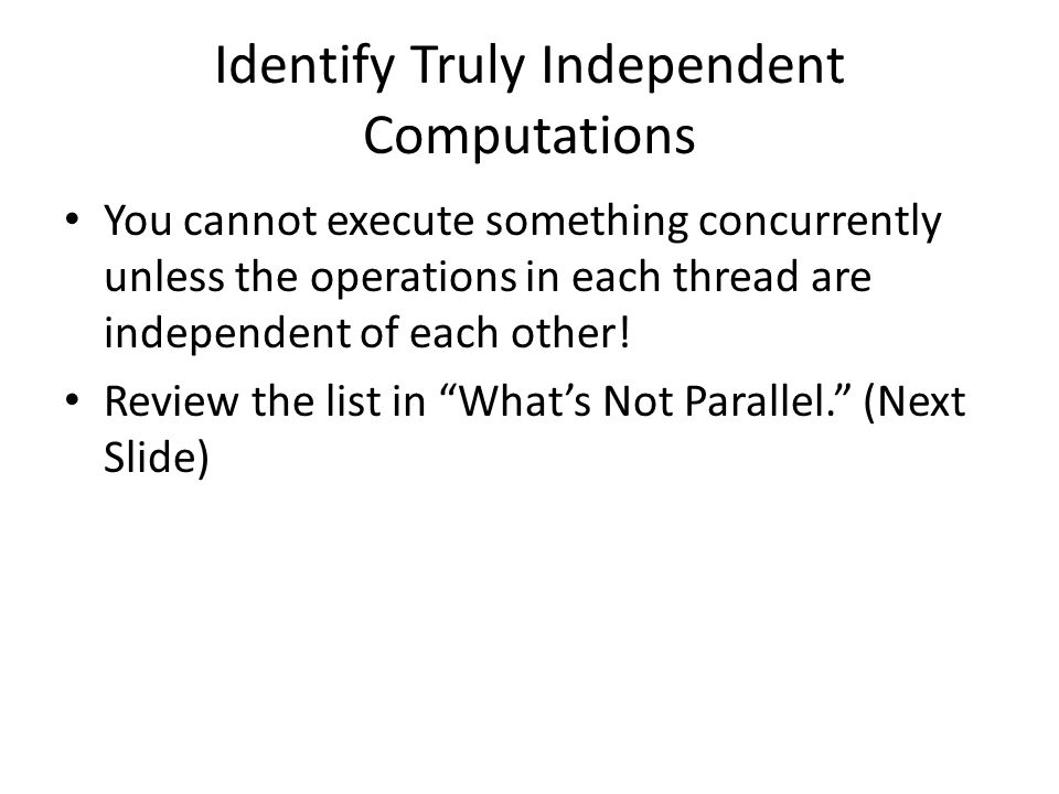 What's Not Parallel Having a baby Algorithms, functions, or procedures with persistent state.