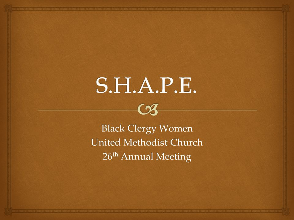 Black Clergy Women United Methodist Church 26 th Annual Meeting