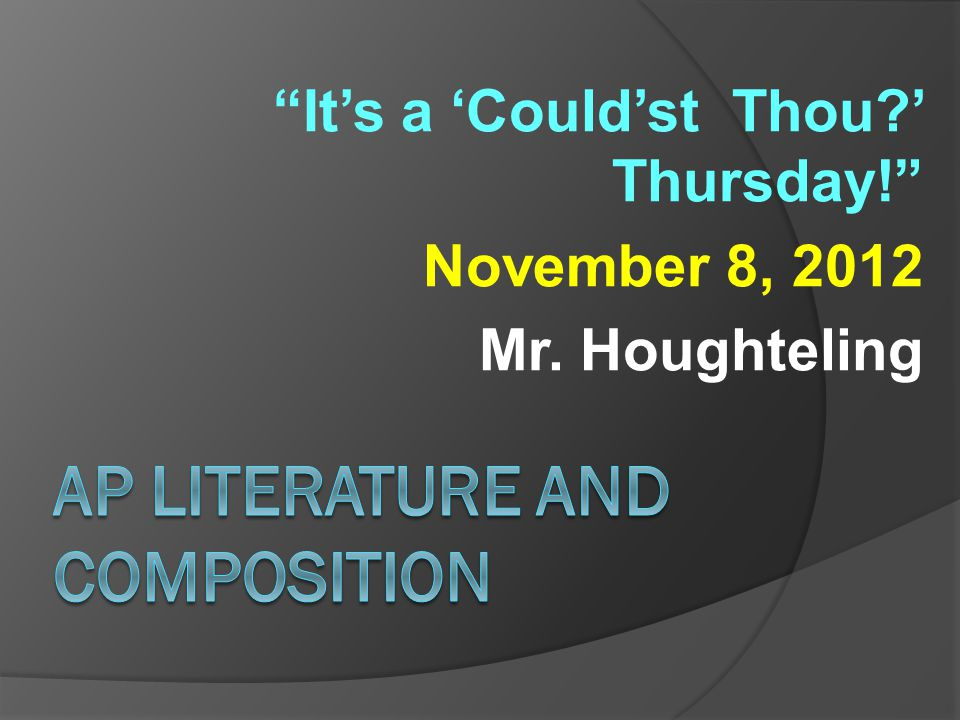 """It's a 'Could'st Thou?' Thursday!"" November 8, 2012 Mr. Houghteling"
