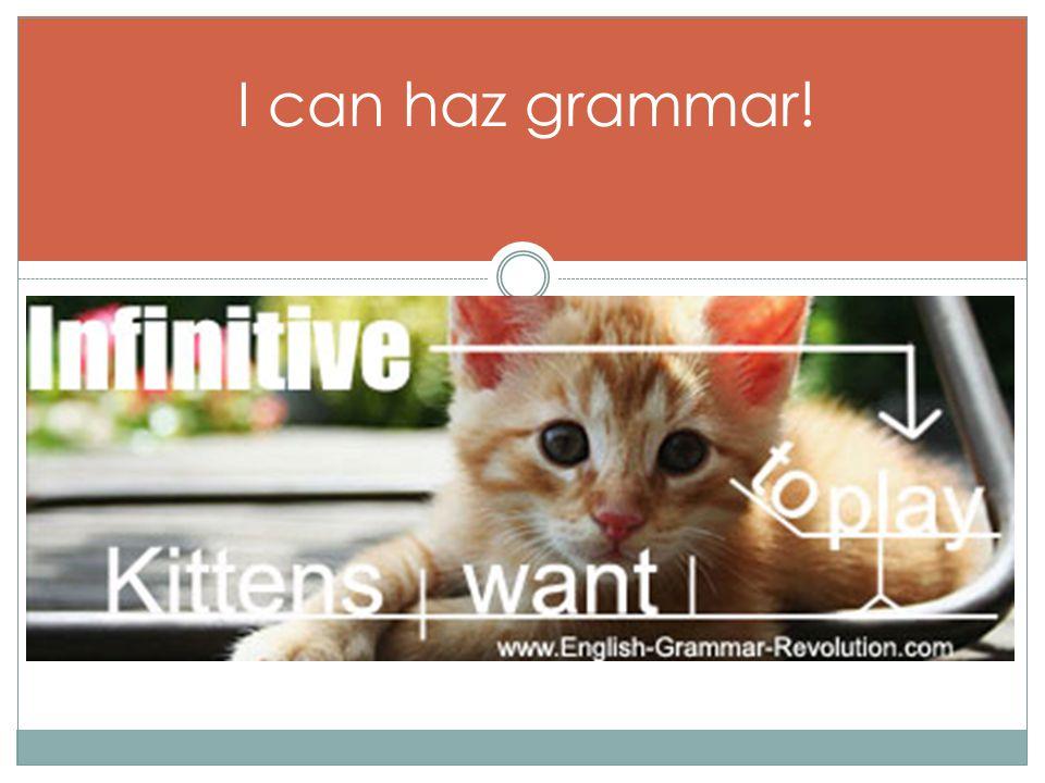 I can haz grammar!