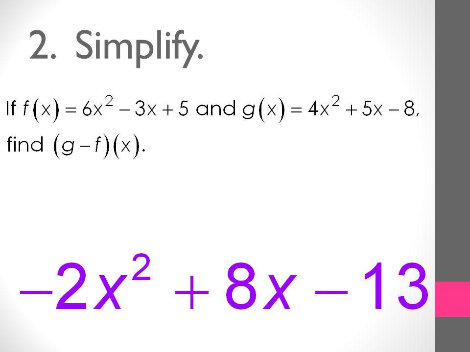3. Simplify.