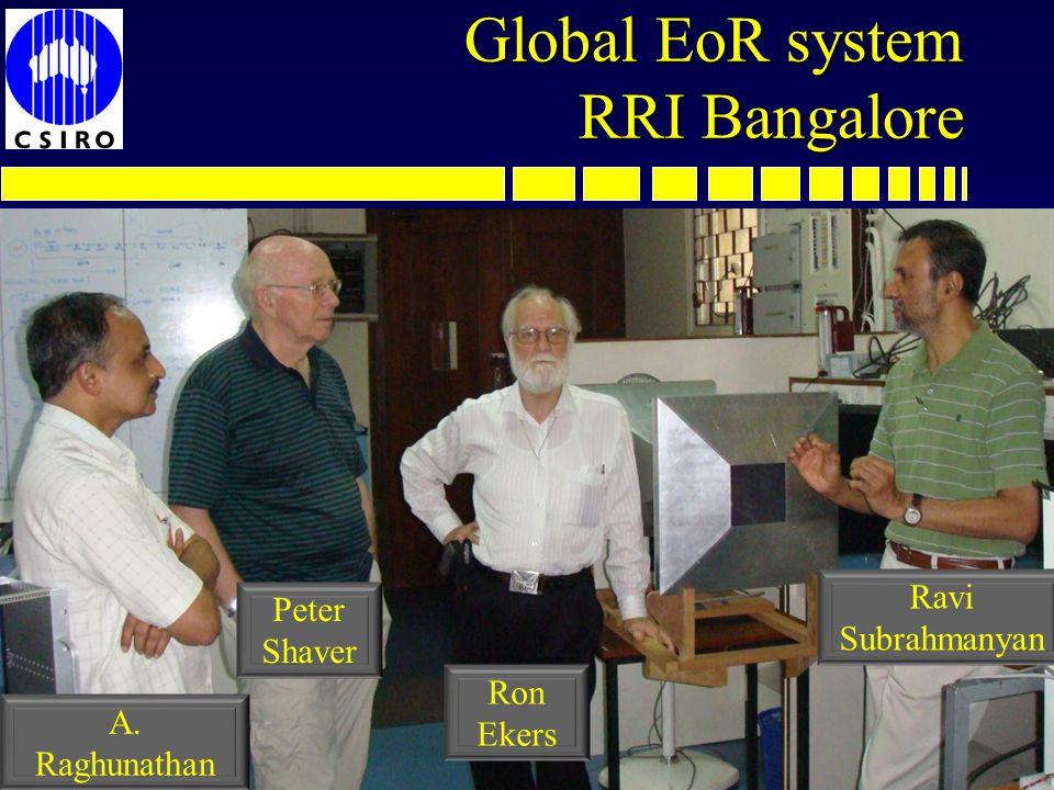 Global EoR system RRI Bangalore Ravi Subrahmanyan Ron Ekers Peter Shaver A. Raghunathan