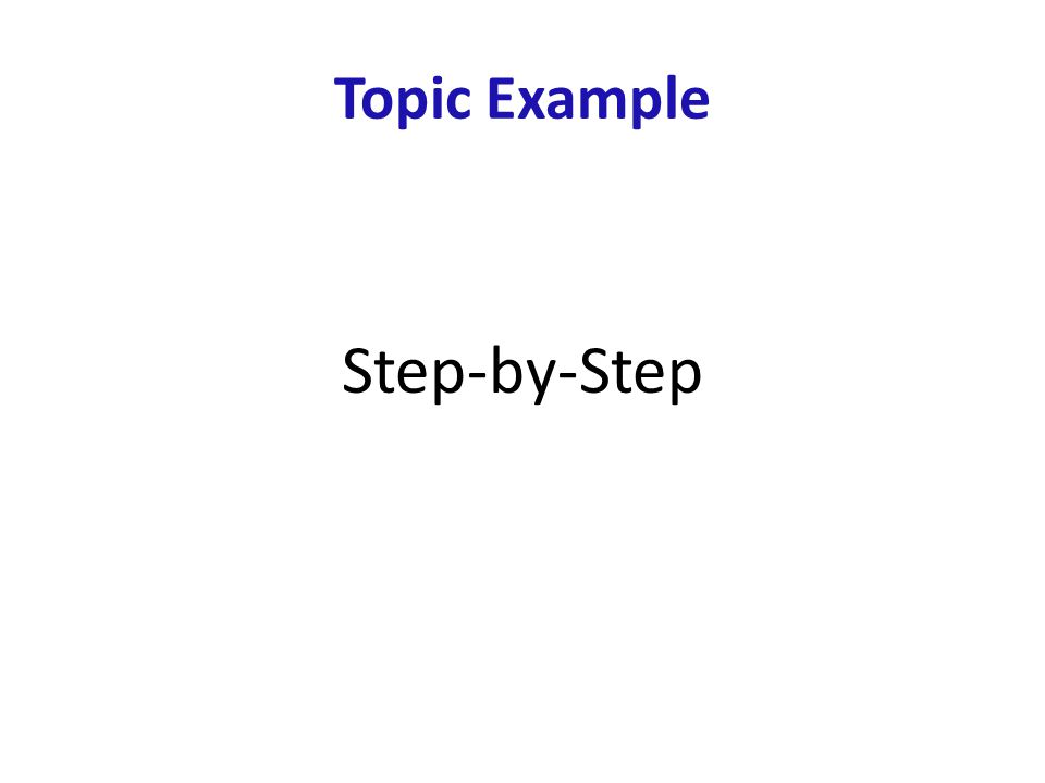 Topic Example Step-by-Step