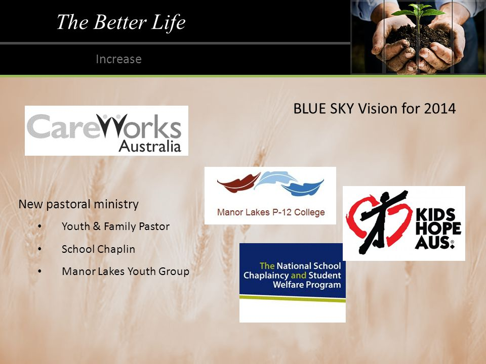The Better Life Increase BLUE SKY Vision for 2014 New pastoral ministry Youth & Family Pastor School Chaplin Manor Lakes Youth Group