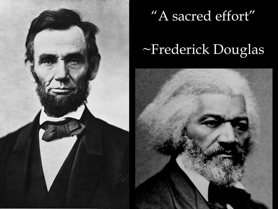 """""""A sacred effort"""" ~Frederick Douglas"""
