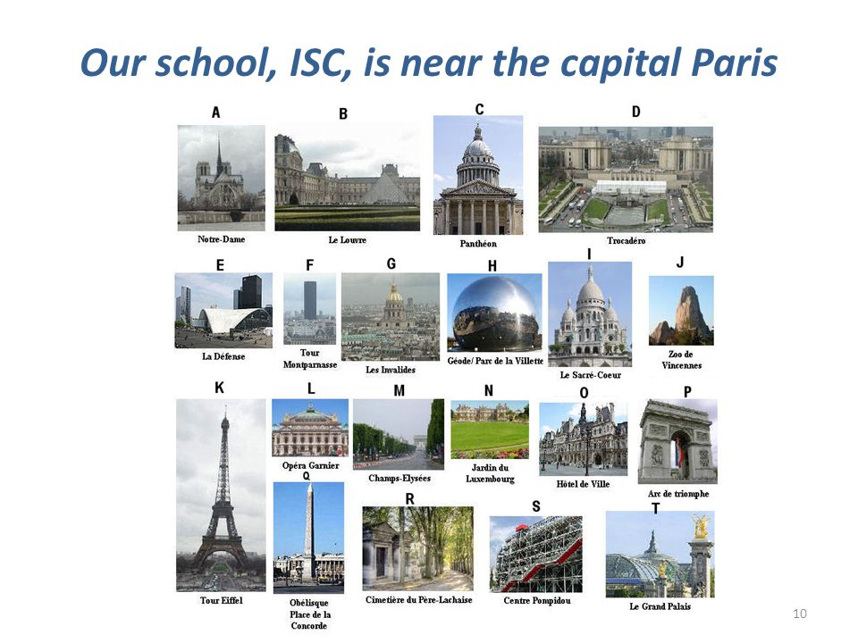 Our school, ISC, is near the capital Paris 10