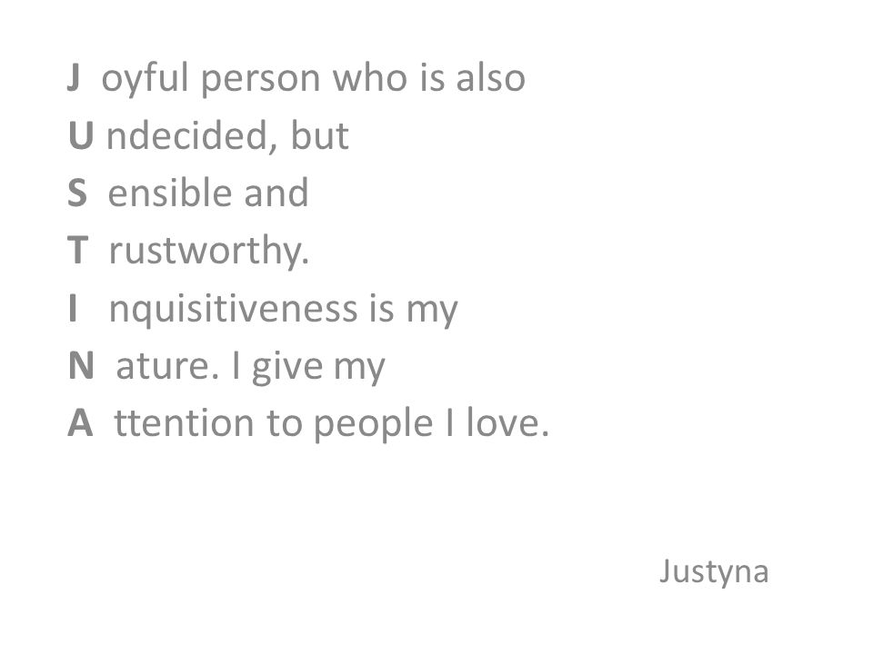 J oyful person who is also U ndecided, but S ensible and T rustworthy.