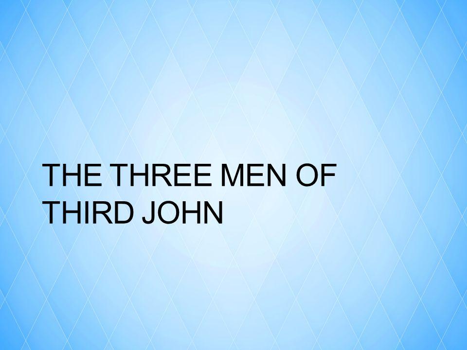 THE THREE MEN OF THIRD JOHN