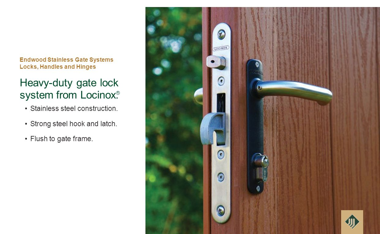Endwood Stainless Gate Systems Locks, Handles and Hinges Heavy-duty gate lock system from Locinox.