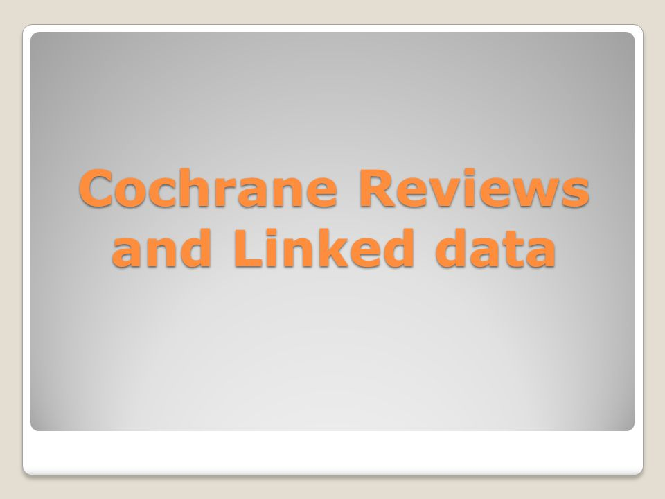 Cochrane Reviews and Linked data