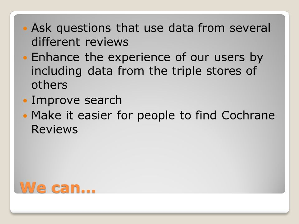 We can… Ask questions that use data from several different reviews Enhance the experience of our users by including data from the triple stores of oth