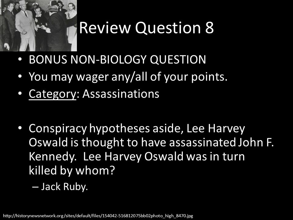 Review Question 8 BONUS NON-BIOLOGY QUESTION You may wager any/all of your points.