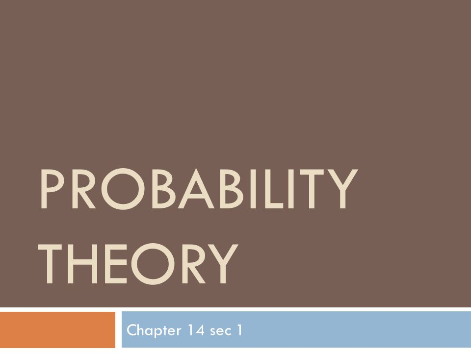 PROBABILITY THEORY Chapter 14 sec 1