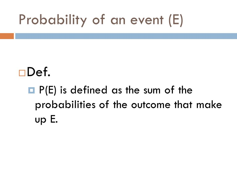 Probability of an event (E)  Def.