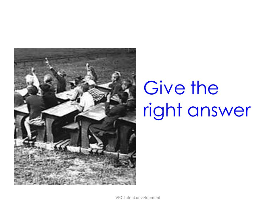 Give the right answer VBC talent development