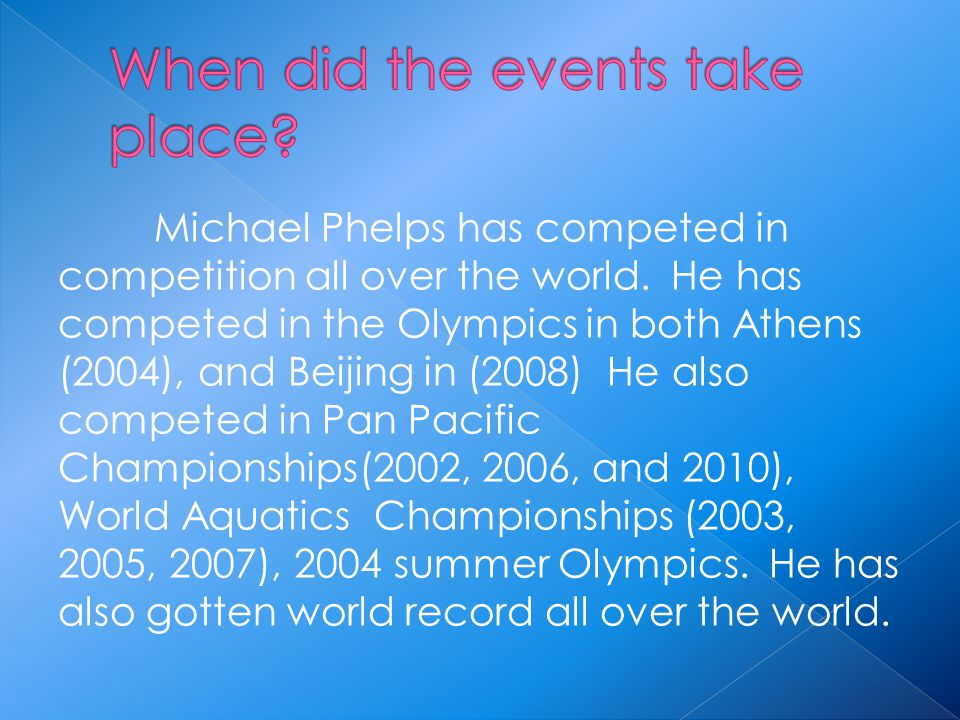Michael Phelps has competed in competition all over the world.