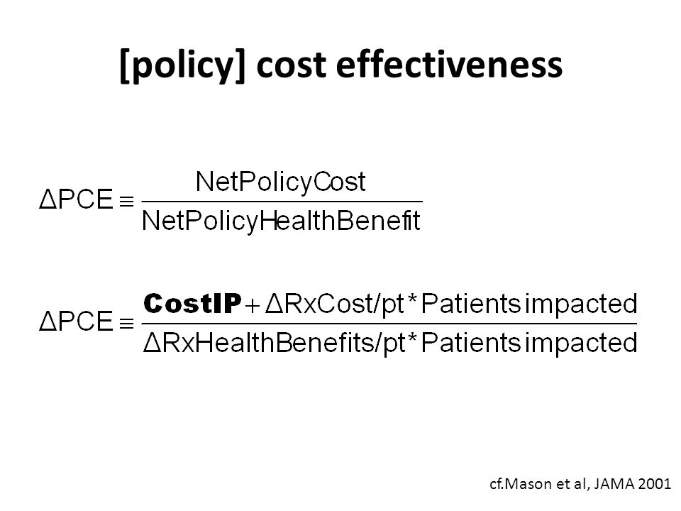 [policy] cost effectiveness cf.Mason et al, JAMA 2001