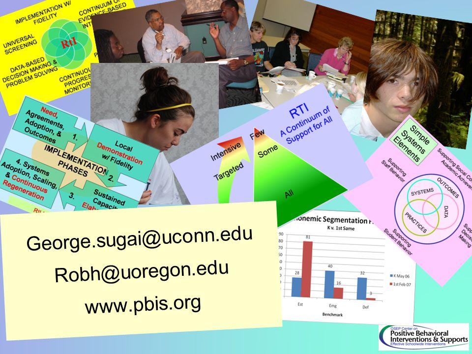 George.sugai@uconn.edu Robh@uoregon.edu www.pbis.org