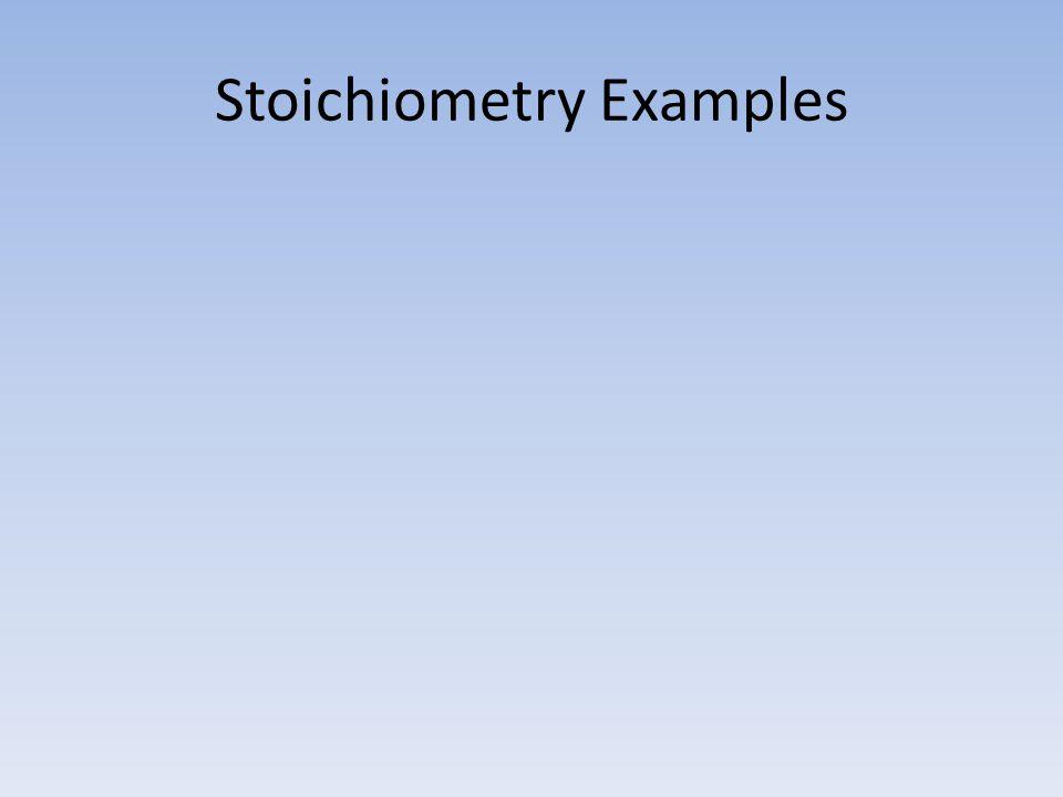 Stoichiometry Examples