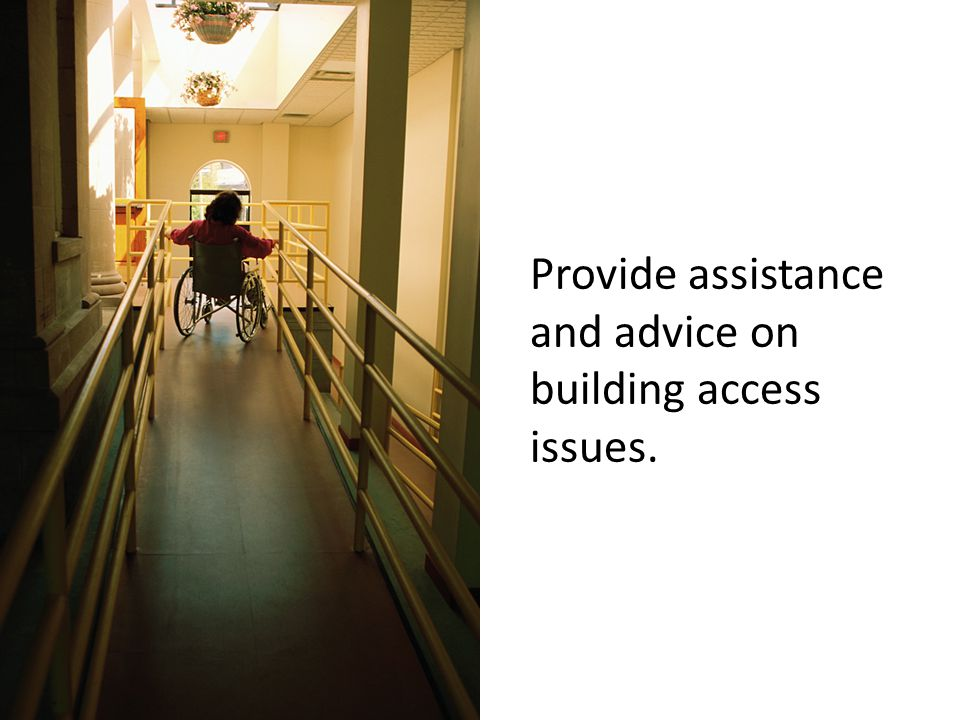 Provide assistance and advice on building access issues.