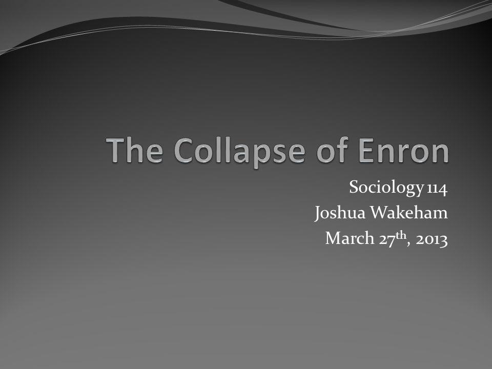 Sociology 114 Joshua Wakeham March 27 th, 2013
