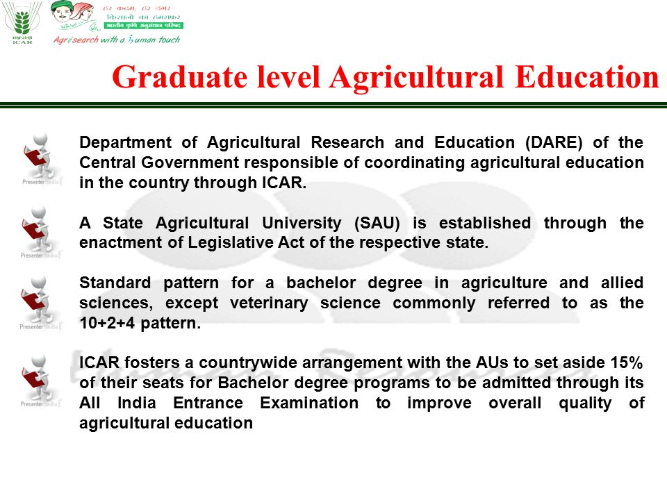 Graduate level Agricultural Education Department of Agricultural Research and Education (DARE) of the Central Government responsible of coordinating a