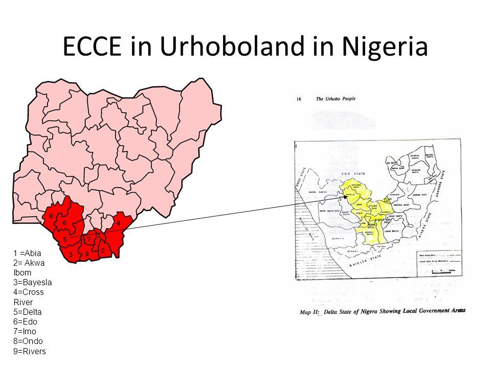 ECCE in Urhoboland in Nigeria 1 =Abia 2= Akwa Ibom 3=Bayesla 4=Cross River 5=Delta 6=Edo 7=Imo 8=Ondo 9=Rivers