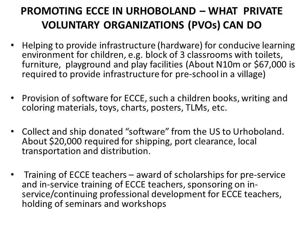 PROMOTING ECCE IN URHOBOLAND – WHAT PRIVATE VOLUNTARY ORGANIZATIONS (PVOs) CAN DO Helping to provide infrastructure (hardware) for conducive learning