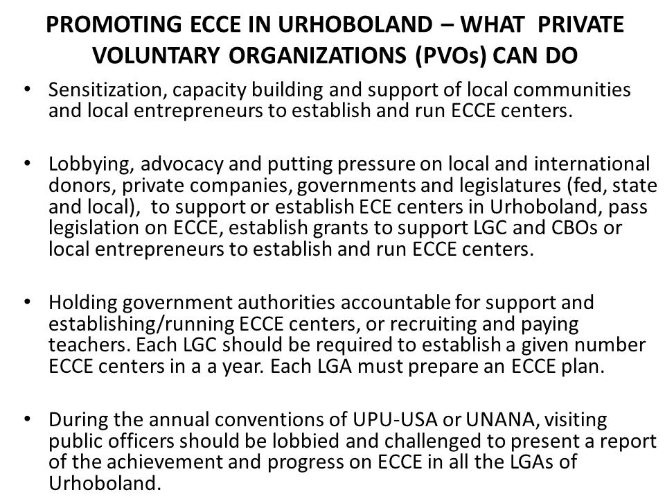 PROMOTING ECCE IN URHOBOLAND – WHAT PRIVATE VOLUNTARY ORGANIZATIONS (PVOs) CAN DO Sensitization, capacity building and support of local communities an