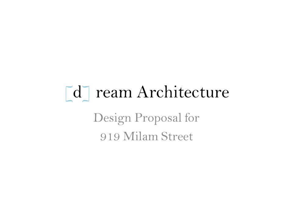 [d] ream Architecture Design Proposal for 919 Milam Street