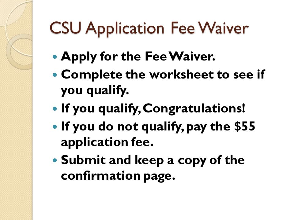 CSU Application Fee Waiver Apply for the Fee Waiver.