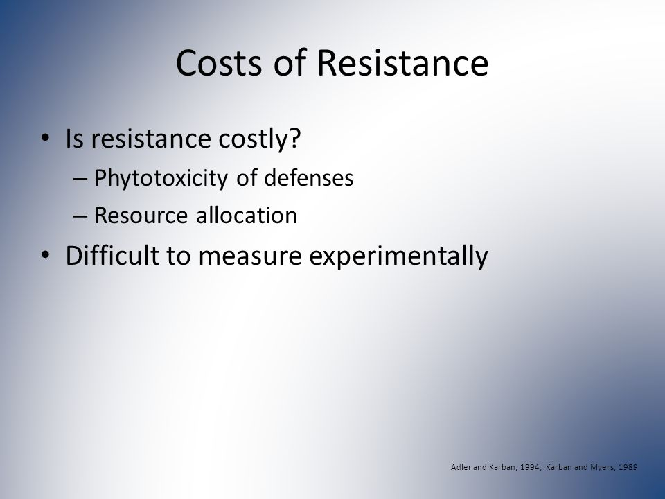 Costs of Resistance Is resistance costly.