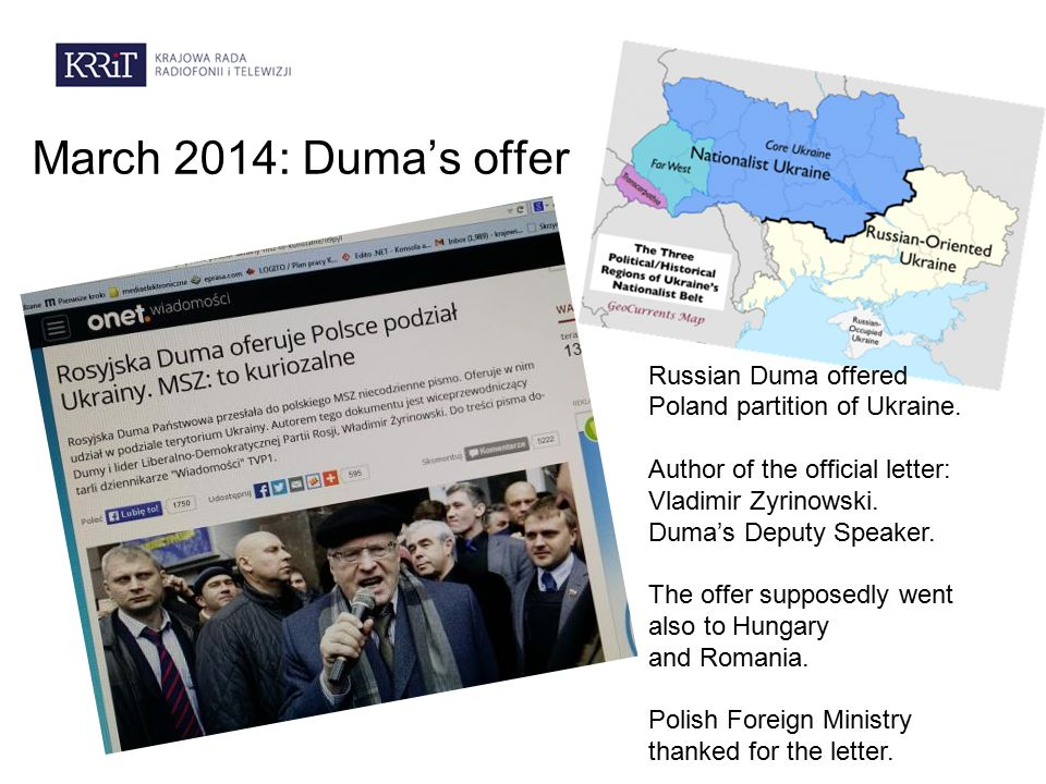 March 2014: Duma's offer Russian Duma offered Poland partition of Ukraine.