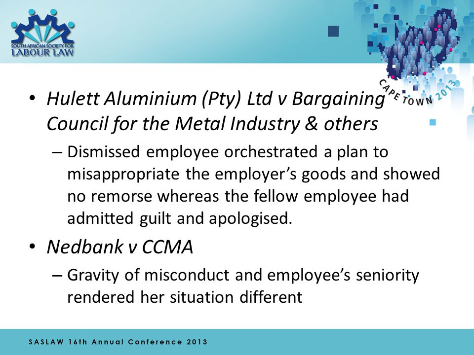 Cape Town City Council v Masitho - one employee had not supplied a false explanation for abandoning his shift whereas his colleagues had lied by saying that they had been ill.