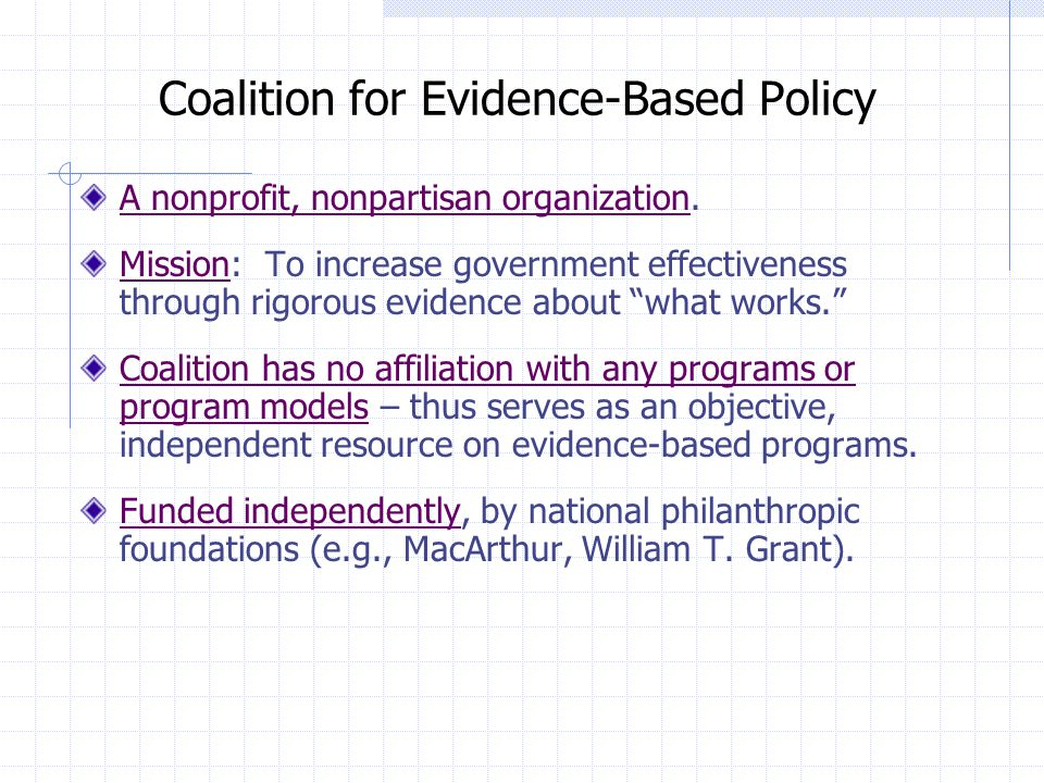 Coalition for Evidence-Based Policy A nonprofit, nonpartisan organization.