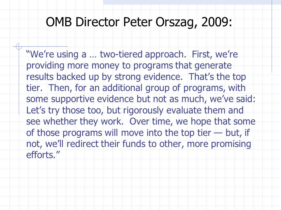 OMB Director Peter Orszag, 2009: We're using a … two-tiered approach.