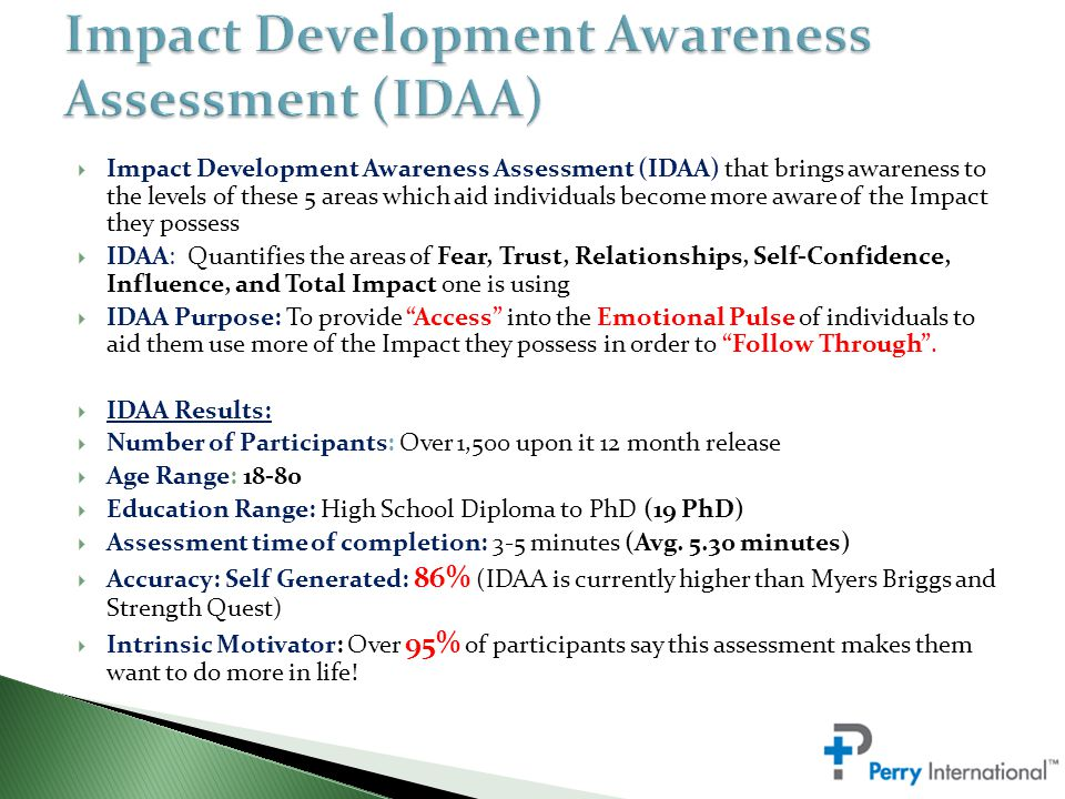  Impact Development Awareness Assessment (IDAA) that brings awareness to the levels of these 5 areas which aid individuals become more aware of the I