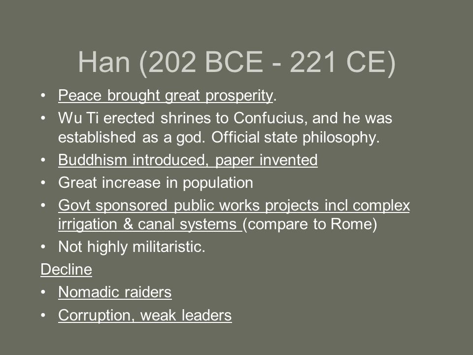 Han (202 BCE - 221 CE) Peace brought great prosperity.