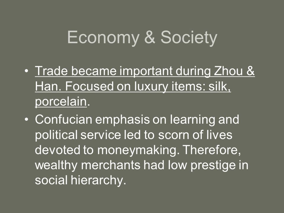 Economy & Society Trade became important during Zhou & Han.