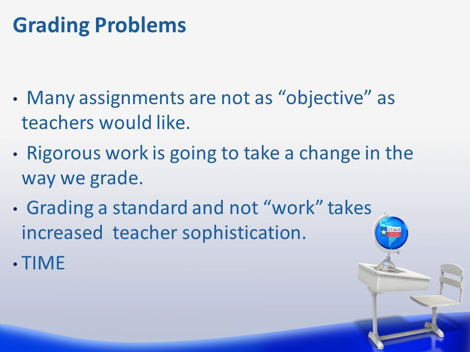 Grading Problems Many assignments are not as objective as teachers would like.