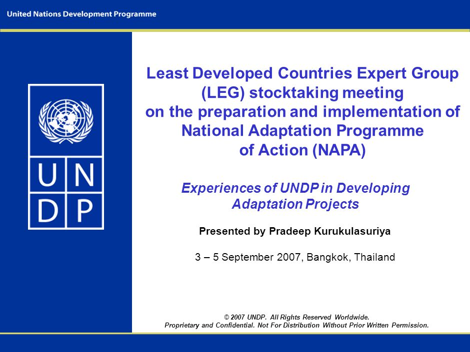 © 2007 UNDP. All Rights Reserved Worldwide. Proprietary and Confidential.